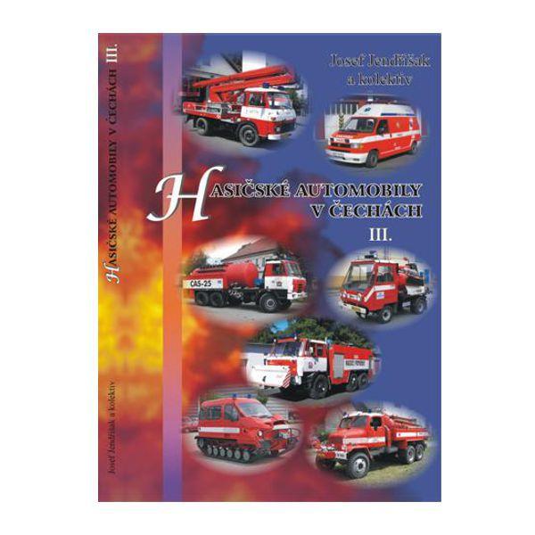"""Kniha """"HASIČSKÉ AUTOMOBILY V ČECHÁCH III. DÍL"""""""
