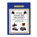 Kniha - Vývoj hasičské techniky